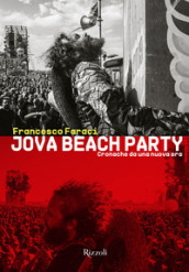 Jova Beach Party. Cronache da una nuova era. Ediz. illustrata