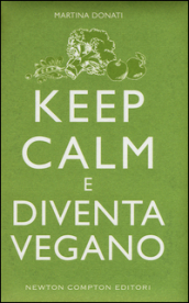 Keep calm e diventa vegano