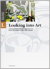 LIT & LAB. A History and Anthology of English and American Literature with Laboratories. Looking into Art. A Survey of British and American Art from the Origins to the Present AgePer le Scuole superiori