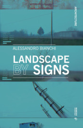 Landscape by signs. Ediz. illustrata