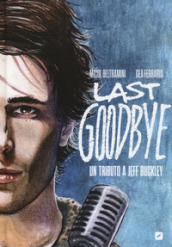 Last goodbye. Un tributo a Jeff Buckley