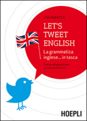 Let s tweet english. La grammatica inglese... in tasca
