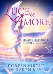 Luce & amore. Le carte dell oracolo. Con 44 Carte