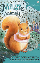 Magic animals. 5: Sophie Codamorbida e il piano coraggioso