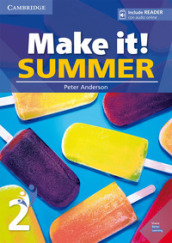 Make it! Summer. Student s Book with reader plus online audio. Per la Scuola media. 2.
