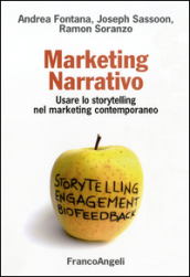 Marketing narrativo. Usare lo storytelling nel marketing contemporaneo
