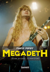 Megadeth. So far, So good... gli anni d oro