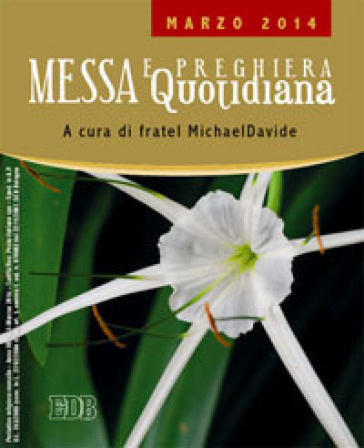 Messa quotidiana. Riflessioni di fratel MichaelDavide. Marzo 2014