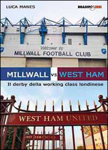 Millwall vs West Ham. Il derby della working class londinese