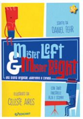 Mister Left & Mister Right. Ediz. a colori