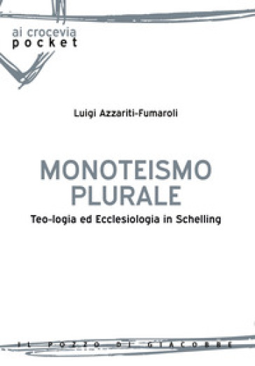 Monoteismo plurale. Teologia ed ecclesiologia in Schelling