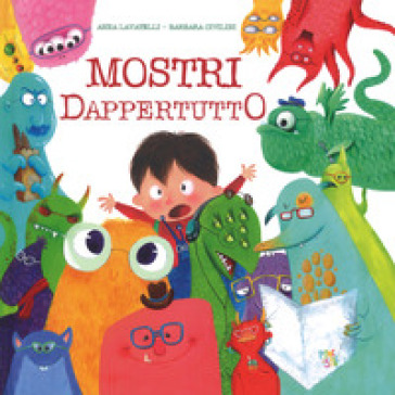 Mostri dappertutto. Ediz. illustrata