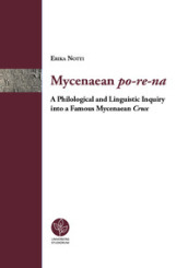 Mycenaean po-re-na. A Philological and linguistic inquiry into a famous mycenaean crux