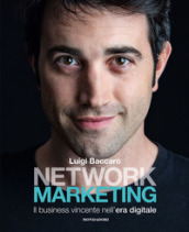 Network marketing. Il business vincente nell era digitale