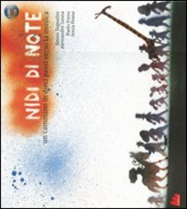 Nidi di note. Un cammino in dieci passi verso la musica. Ediz. illustrata. Con CD Audio