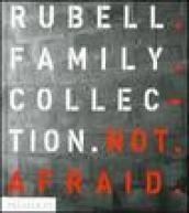 Not afraid. Rubell family collection