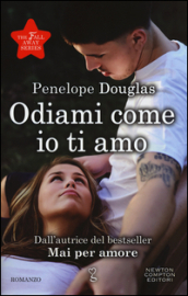 Odiami come io ti amo. The Fall Away Series