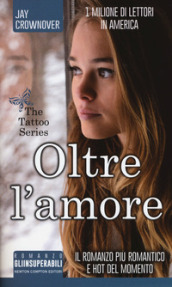 Oltre l amore. The tattoo series