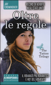 Oltre le regole. The tattoo trilogy