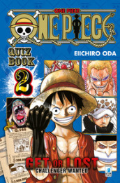 One piece. Quiz book. Get or lost. Challenger wanted. Ediz. illustrata. 2.