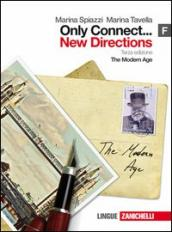 Only connect... new directions. Vol. F: The modern age. Per le Scuole superiori. Con espansione online