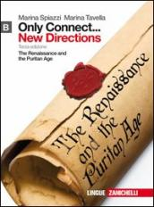 Only connect... new directions. Per le Scuole superiori. Con espansione online. 2: The Renaissance and the puritan age