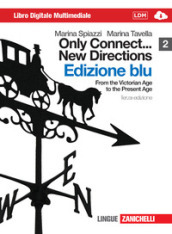 Only connect... new directions. Ediz. blu. Per le scuole superiori. Con CD-ROM. Con espansione online. 2: From the victorian age to the present age