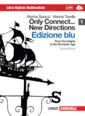 Only connect... new directions. Ediz. blu. Per le Scuole superiori. Con CD-ROM. Con espansione online. 1: From the origins to the romantic age