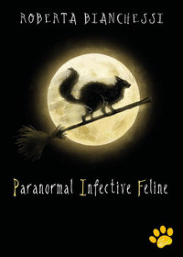 Paranormal Infective Feline (PIF)