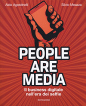 People are media. Il business digitale nell era dei selfie