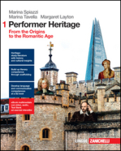 Performer heritage. Per le Scuole superiori. Con e-book. Con espansione online. 1: From the origins to the romantic age