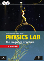 Physics lab. The language of nature. CLIL modules. Per le Scuole superiori. Con e-book. Con espansione online