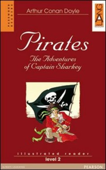 Pirates. The adventures of captain Sharkey. Con CD Audio