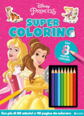 Princess. Super coloring. Con adesivi. Ediz. a colori. Con 8 matite colorate