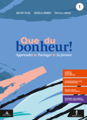 Que du bonheur! Con Lire la France. Con verbi. Per le Scuole superiori. Con e-book. Con espansione online. Con DVD video. Con CD-Audio. 1.