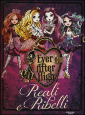 Reali e ribelli. Ever After High