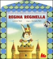 Regina reginella. Con CD Audio