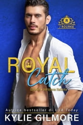 Royal Catch - Gabriel (versione italiana) (I Rourke Vol. 1)
