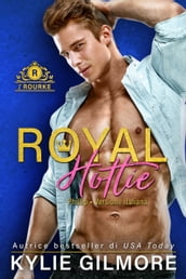 Royal Hottie - Phillip (versione italiana) (I Rourke Vol. 2)