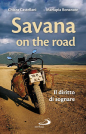 Savana on the road. Il diritto di sognare