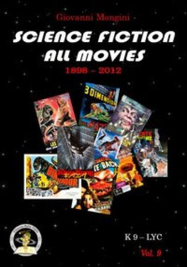 Science fiction all movies. Enciclopedia della fantascienza per immagini. 9: K-LYC