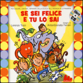 Se sei felice e tu lo sai. Ediz. illustrata. Con CD Audio