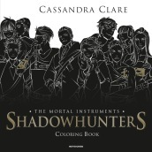 Shadowhunters. The mortal instruments. Coloring book