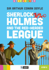 Sherlock Holmes and The red-headed league . Con CD-Audio