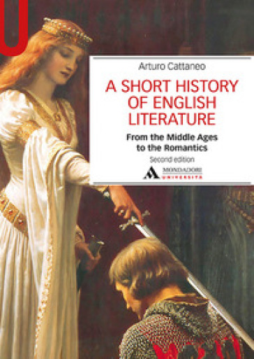 A Short history of English literature. 1: From the Middle Ages to the Romantics