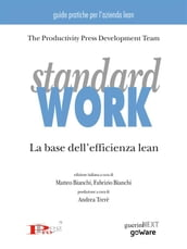 Standard work. La base dell efficienza lean