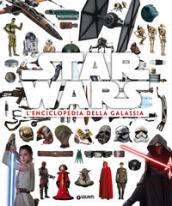 Star Wars. L enciclopedia della galassia. Ediz. illustrata