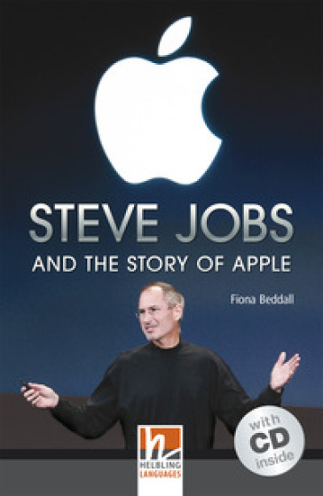 Steve Jobs and the Atory of Apple (Level A2/B1). Con CD-Audio