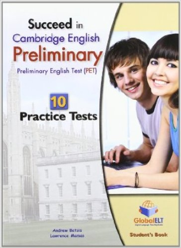 Succeed in Cambridge english: preliminary PET. 10 practice tests. Student's book. Per le Scuole superiori. Con espansione online