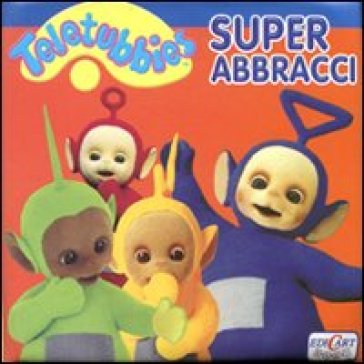 Super abbracci. Teletubbies